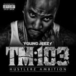 Young Jeezy - TM103: Hustlerz Ambition