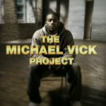 In Case You Missed It ~ The Michael Vick Project EP101 [Full Video]