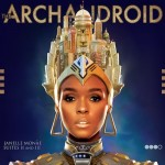 Cover Shots ~ Janelle Monae's 'The ArchAndroid' Album Cover