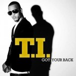 """2 for Tuesday: """"Got Your Back"""" T.I. ft. Keri Hilson + """"Yeah Ya Know"""" (Takers)"""