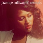 "The ""A"" Pod ~ ""10 Seconds"" ~ Jazmine Sullivan"