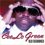 "New Music: ""Old Fashioned"" ~ Cee-Lo Green + LIVE Performance Video"
