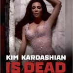 Kim Kardashian is DEAD…