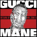 "Gucci Mane's  ""Mr. Zone 6"" Cover Art…"