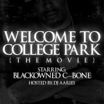 """Welcome to College Park"" (The Movie) ~ Official Trailer [VIDEO]"