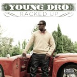"The ""A"" Pod ~ Young Dro ~ ""Racked Up"""