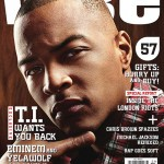 T.I. Offers Gays Advice + Pisses Off 50 Cent in December 2011 VIBE…