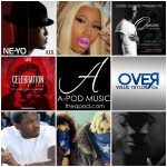 "The ""A"" Pod ~ New Music & Videos from Ne-Yo, Nicki Minaj, Q Parker, The Game, Meek Mill & More…"