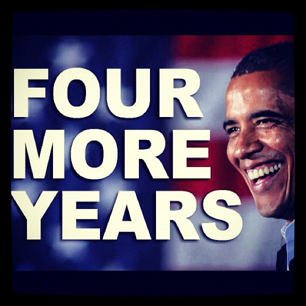Obama Four More Years Straight From The A Sfta