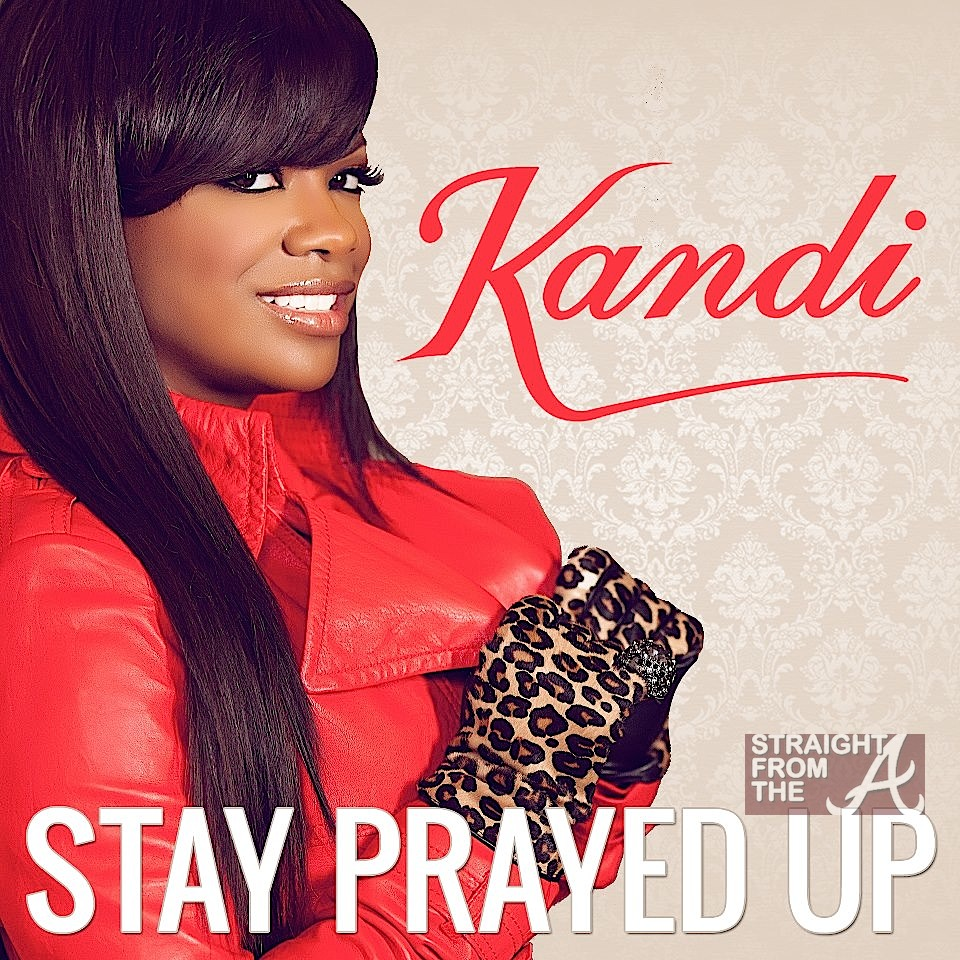 kandi burruss speaks on controversy surrounding stay prayed up kandi stay prayed up