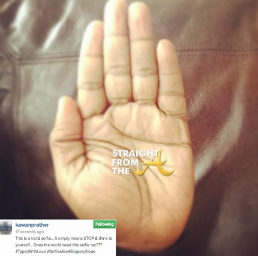 Kawan Prather Hand Selfie StraightFromTheA
