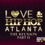 Love & Hip Hop Atlanta Season 3 Reunion (Part 2) – 'The Intervention' [RECAP + FULL VIDEO]