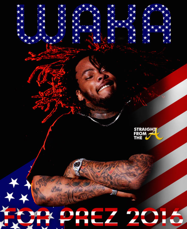 waka flocka flame for president 2016 2 straight from the a sfta