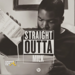 StraightOutta Milk - Friday