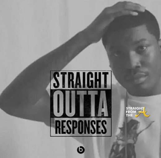StraightOutta Responses - Meek Mill