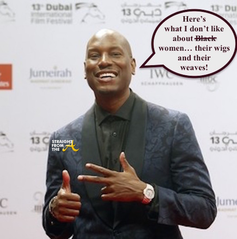 Open Post Tyrese Shares His Disdain For Wigs Weaves Plastic Surgery