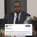 Grand Jury Subpoenas Former Atlanta Mayor Kasim Reed's Credit Card & Travel Records… *Court Document*