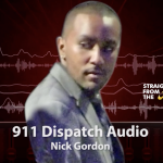 911 Dispatch Audio From Nick Gordon's Death | Caller Claims 'Black Stuff' Oozed Out of His Mouth…