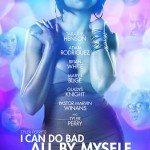 """TP's """"I Can Do Bad By Myself"""" Movie Poster + Trailer ft. Mary J. Blige"""