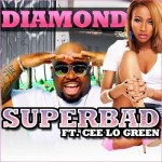 "The ""A"" Pod ~ ""Superbad"" ~ Diamond (of Crime Mob) ft. Cee-Lo"