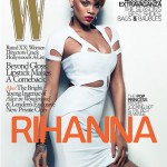 "Cover Shots ~ Rihanna Speaks Up in ""W"" Magazine"