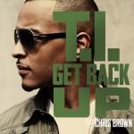 """The """"A"""" Pod ~ """"Get Back Up"""" ~ T.I. ft. Chris Brown"""