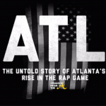 WATCH: 'ATL: The Untold Story of Atlanta?s Rise in the Rap Game' [FULL VIDEO] #ATLRise