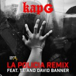 """LISTEN UP! T.I. and David Banner Add Powerful Message to Kap G's """"La Policia"""" (Remix) [AUDIO]"""