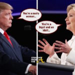 Open Post: Who Won Presidential Debate #3? Hillary 'Nasty Woman' Clinton vs. Donald 'Backwoods' Trump?