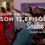 #RHOA Recap! Season 12 Episode 11 | 'SNAKE BYE' | Live discussion + subscriber call-in